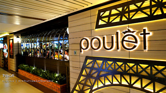 Drafts from My Coffee Table: Singapore Food Blog - Poulét @ Raffles City Shopping Centre