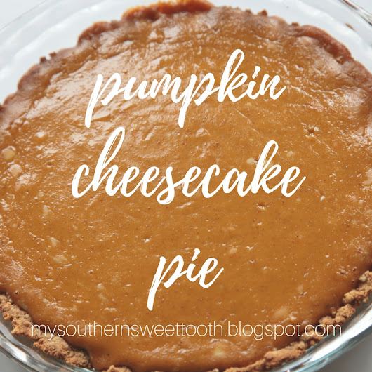 MY SOUTHERN SWEET TOOTH: Healthy Pumpkin Cheesecake Pie