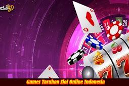 Games Taruhan Slot Online Indonesia