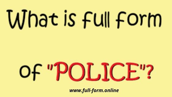 POLICE full form-compleate meaning of POLICE