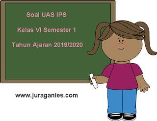 Berikut ini admin bagikan contoh latihan Soal UAS IPS Kelas  Soal UAS IPS Kelas 6 Semester 1 KTSP Tahun Ajaran 2019/2020