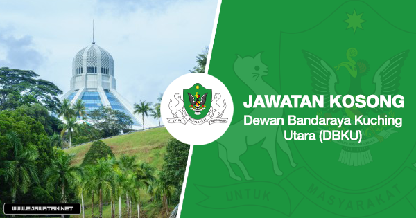 Jawatan Kosong di Dewan Bandaraya Kuching Utara (DBKU) 2020