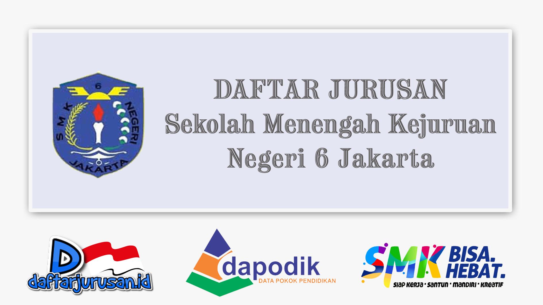Daftar Jurusan SMK Negeri 6 Jakarta Selatan