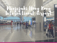 Menjejaki Hong Kong International Airport