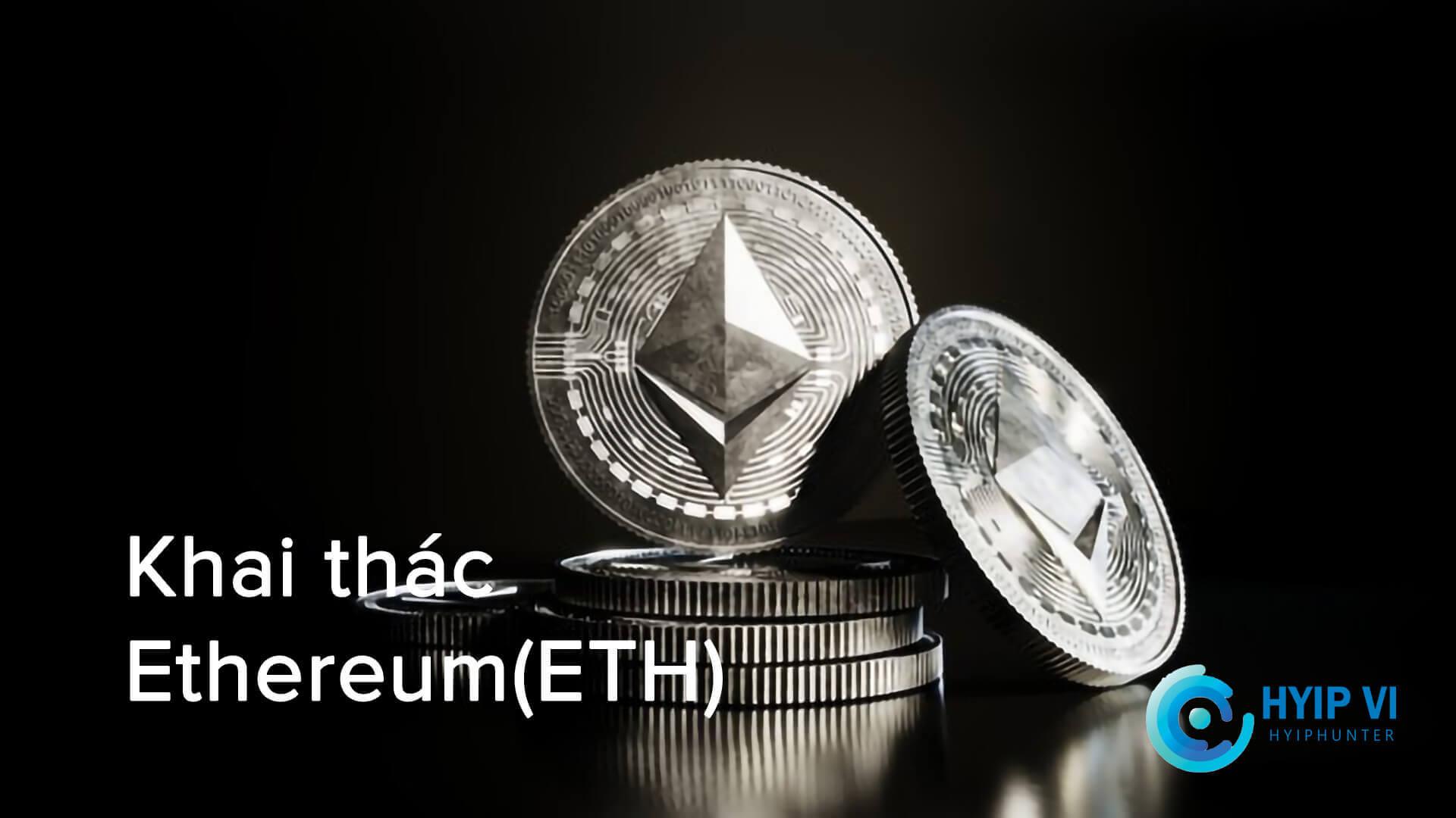 Cách khai thác - đào ETH(Ethereum)