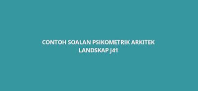 Contoh Soalan Psikometrik Arkitek Landskap 2020