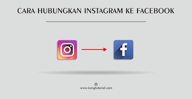 Cara Menghubungkan Instagram ke Facebook