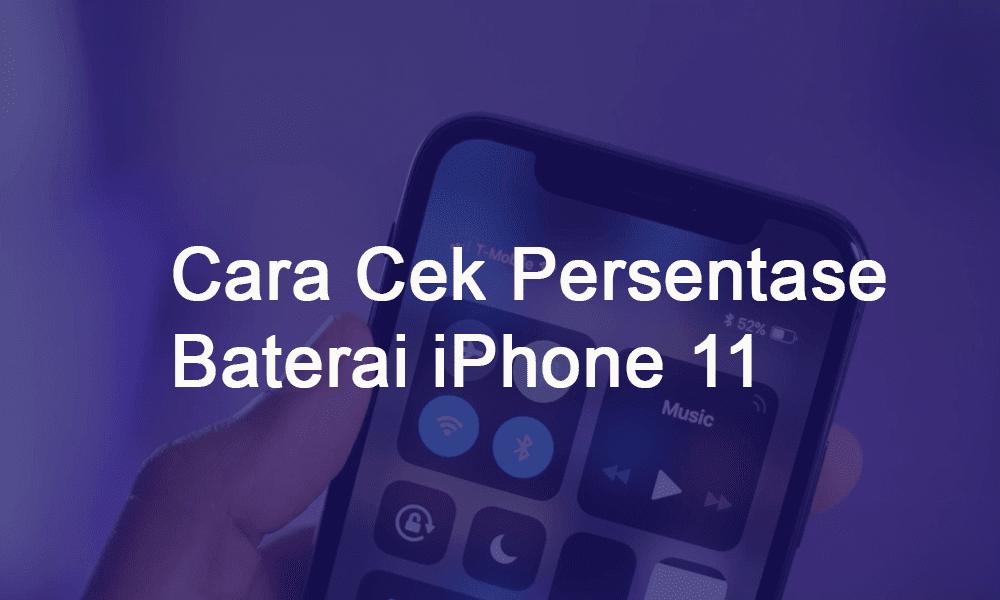 cara cek persentase baterai iphone 11