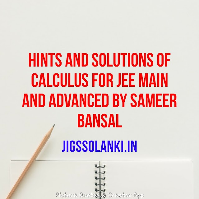 HINTS AND SOLUTIONS OF CALCULUS FOR JEE MAIN AND ADVANCED BY SAMEER BANSAL