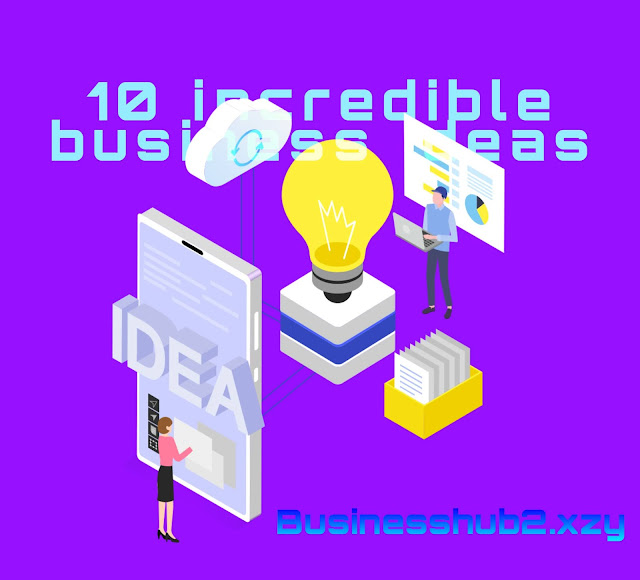 Incredible business ideas