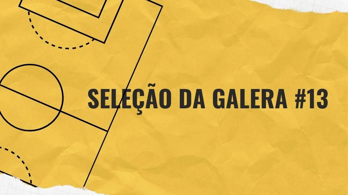Seleção da Galera #13 - Cartola FC 2020