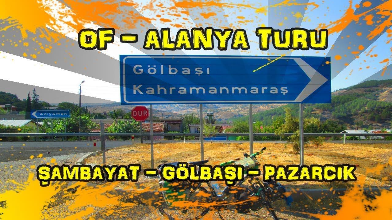 2019/09/17 Şambayat ~ Gölbaşı ~ Pazarcık