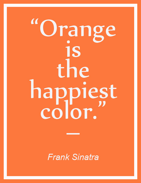Orange Is The Happiest Color - Frank Sinatra