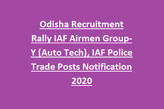 Odisha Recruitment Rally IAF Airmen Group-Y (Auto Tech), IAF Police Trade Posts Notification 2020