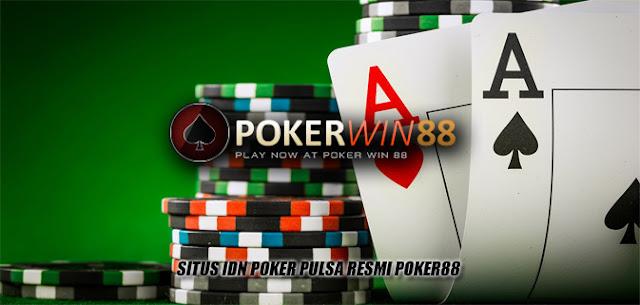 Situs IDN Poker Pulsa Resmi Poker88