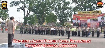 Kapolda Jambi Pimpin Apel Satgas Illegal Drilling Polda Jambi di Lapangan Mapolda Jambi