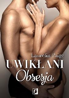 """Uwikłani. Obsesja"" Laurelin Paige"