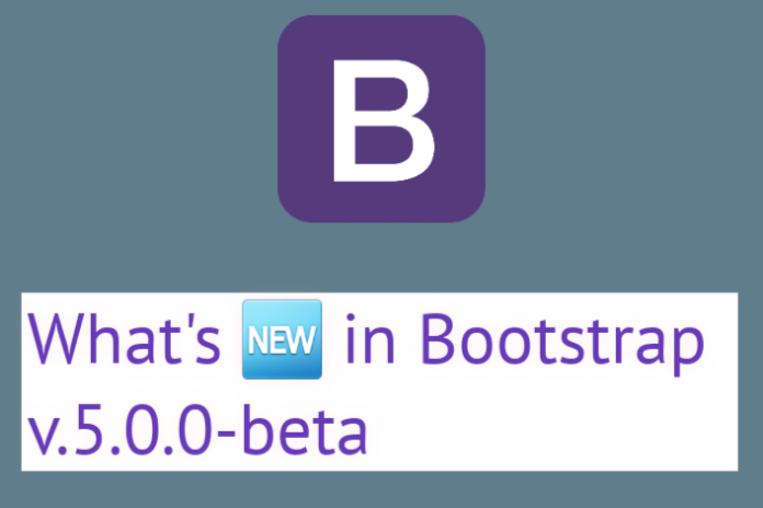 what is new in Bootstrap v5.0.0-beta1