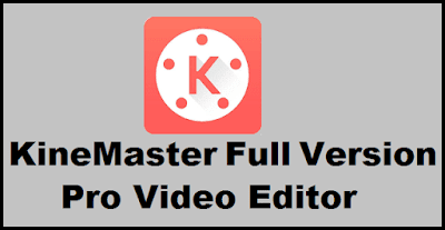 KineMaster Full Version