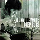 Tony Joe White: Deep Cuts