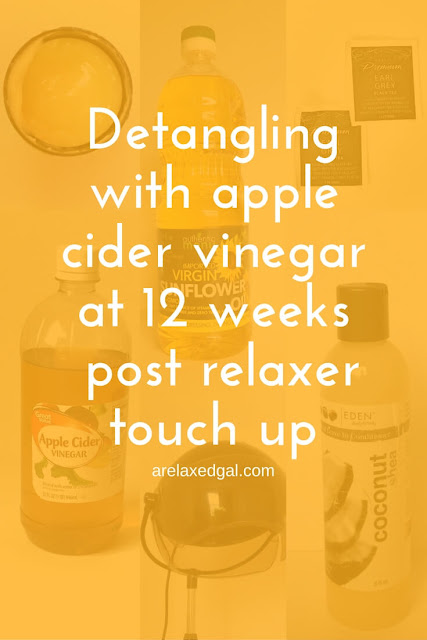 See how detangling my hair with apple cider vinegar at 12 weeks post relaxer touch up went. | arelaxedgal.com
