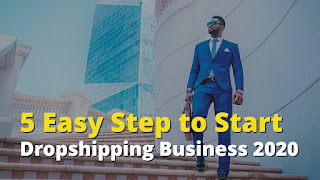 5 Easy Step to Start a Dropshipping Business 2020