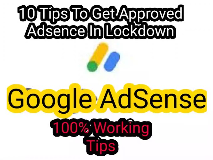 Get Adsence Approval Tips 2020