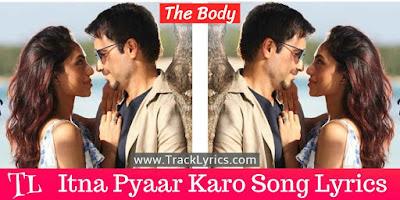 itna-pyaar-karo-lyrics-the-body