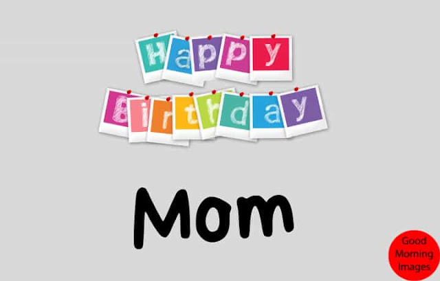 Happy birthday mom images free download