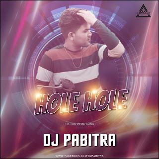 HOLE HOLE - TIK TOK VIRAL SONG REMIX - DJ PABITRA