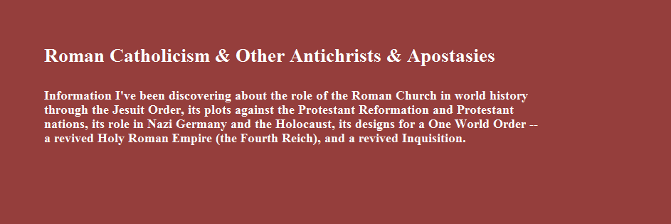 Roman Catholicism & Other Antichrists & Apostasies