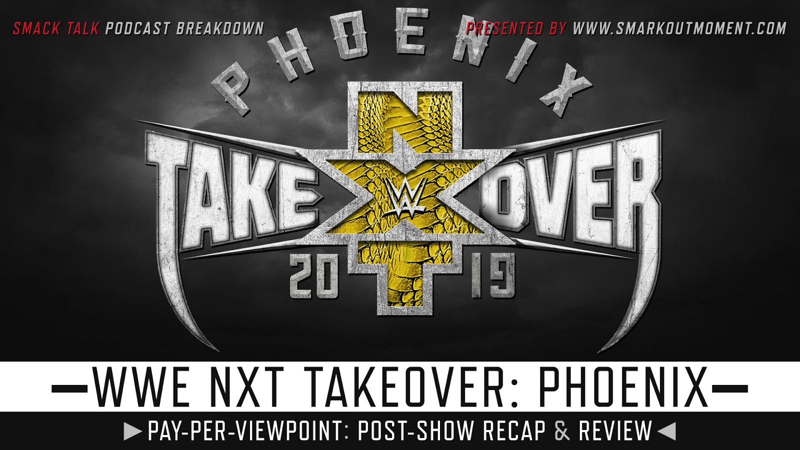 WWE NXT TakeOver: Phoenix 2019 Recap and Review Podcast