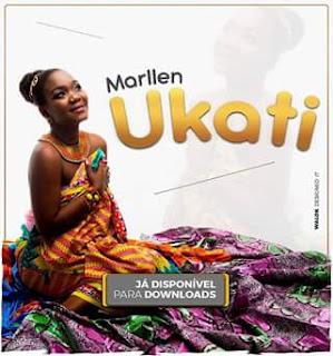 BAIXAR MP3 || Marllen- Ukati || 2018 ( Baixe Fácil ) [Novidades Só Aqui]