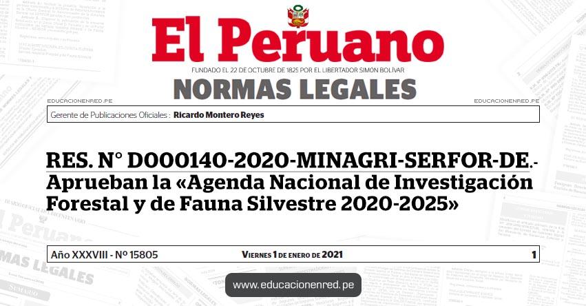 RES. N° D000140-2020-MINAGRI-SERFOR-DE.- Aprueban la «Agenda Nacional de Investigación Forestal y de Fauna Silvestre 2020-2025»