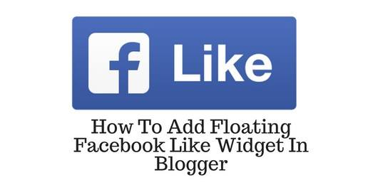 How To Add Floating Facebook Like Widget In Blogger