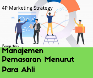 Manajemen Pemasaran Menurut Para Ahli