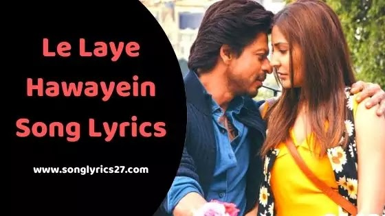 Le Jaye Hawayein Song Lyrics In Hindi By Arijit Singh & Pritam