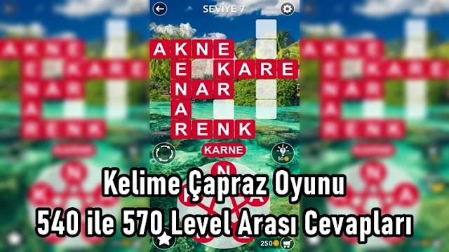 Kelime Çapraz Oyunu 540 ile 570 Level Arasi Cevaplari