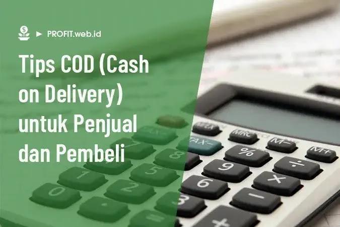 tips cod (cash on delivery) untuk penjual dan pembeli agar transaksi lebih aman