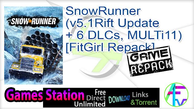 SnowRunner (v5.1Rift Update + 6 DLCs, MULTi11) [FitGirl Repack]