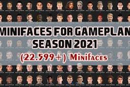 Minifaces For Gameplan Season 2021 (22.599+) - PES 2017
