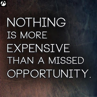 Nothing is more expensive than a missed opportunity. Be decisive, don't be afraid to try #new things, to make decisions, and to push ahead