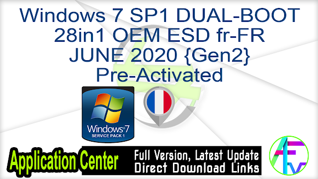 Windows 7 SP1 DUAL-BOOT 28in1 OEM ESD fr-FR JUNE 2020 {Gen2} Pre-Activated