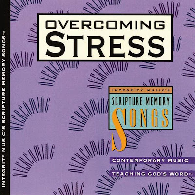 Integrity Music's-Scripture Memory Songs-Overcoming Stress-