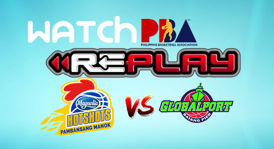 Video List: Magnolia vs GlobalPort game replay March 6, 2018 PBA Philippine Cup
