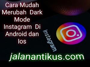 """Cara Mudah Merubah """"Dark Mode"""" Instgram di Android dan iOS"""
