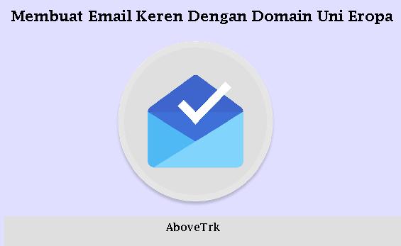 Membuat Email Keren Domain Uni Eropa