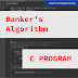 C Program to Simulate Banker's Algorithm | Explicitly Commented(Easy to Understand)