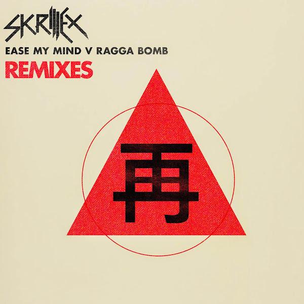 Skrillex - Ease My Mind v Ragga Bomb Remixes - EP Cover
