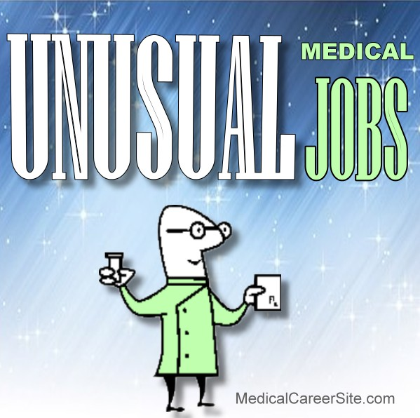 Unusual Medical Careers